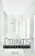 Prints Engraçados |Terminado. by Gordux
