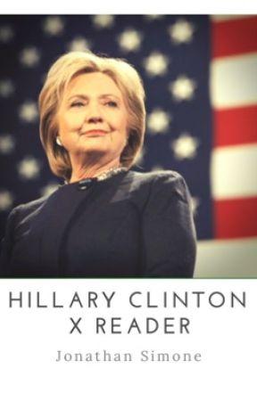Hillary Clinton X Reader  by ohmundanes