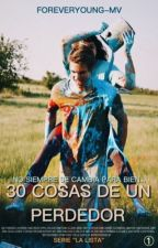 30 cosas de un perdedor by ForeverYoung-MV