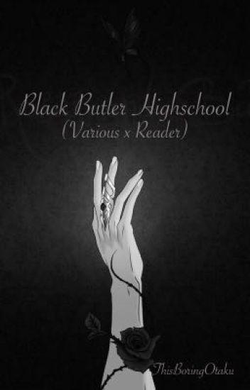 Black Butler High (Various x Reader) - ᏞᏬᏉᏋᏞᎩ - Wattpad