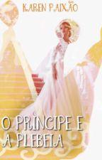 O Príncipe E A Plebeia by UrsinhaPandah