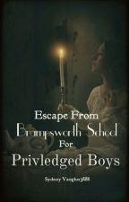 Escape From Brampsworth School For Privileged Boys.  by SydneyVaughn3886