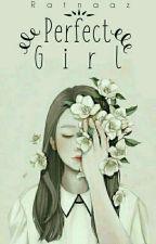 Perfect Girl by Ratnaaz