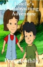 Estelle's Babysitting Adventure by PerkyGoth14