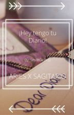 ¡Hey tengo tu Diario! (Aries x Sagitario) by SmileGirlhdz