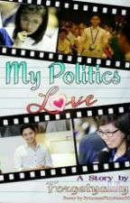 My Politics Love  by Forgetyalily