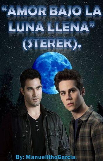 """Amor Bajo La Luna Llena"" (Sterek)"