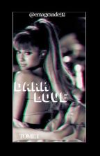 Dark Love- Tome 1 Dangerous Woman by ari_manchester97