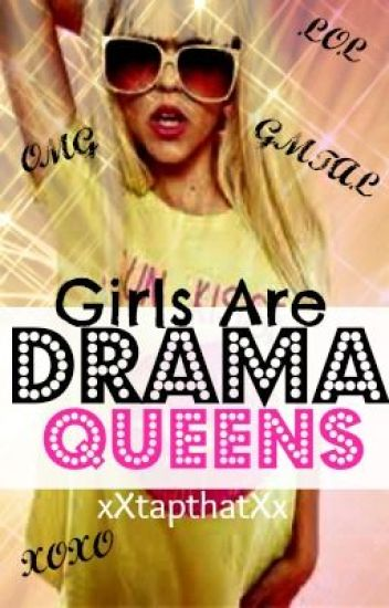 Girls are Drama Queens