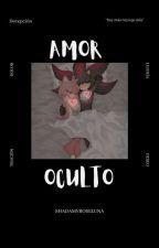 Amor Oculto *Shadamy 7w7* by SHADAMYROSELUNA