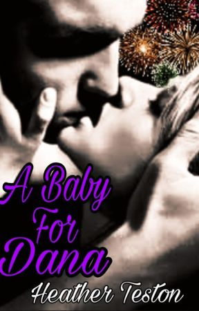 A baby for Dana  #wattys2016 by tamlaura1