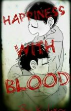Hapiness With Blood~! (IchiJyushi) |CANCELADA| by cacaguitarra