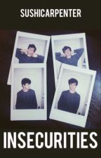 insecurities || aaron carpenter  by sushicarpenter