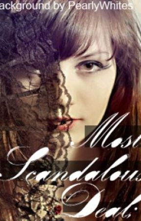 Most Scandalous Deal [Revising & Seeking Inspiration] by MissDiorCherie