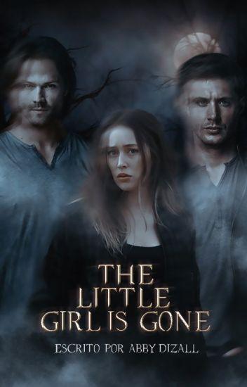 The little girl is gone ➼Supernatural