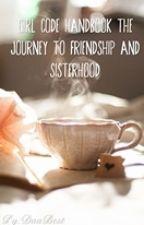 Girl Code Handbook: Journey To Friendship And Sisterhood by DaaBest