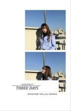 three days ➡ s.w by keepnut
