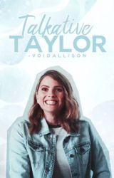 Talkative Taylor by -voidallison