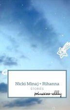 Nicki Minaj and Rihanna (Lesbian Stories)  by princess-allly