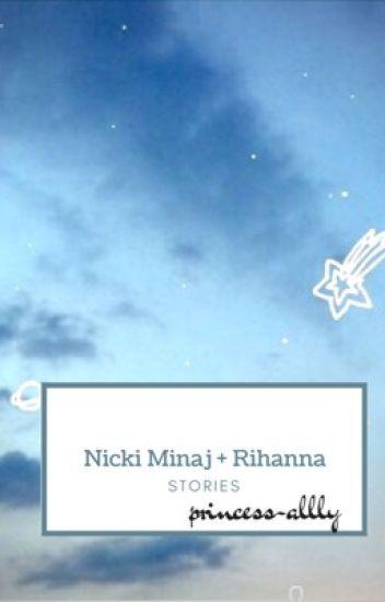 Nicki Minaj and Rihanna (Lesbian Stories)