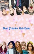 Best Friend And Love by chevroletNAWbekasi