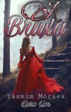A Bruxa [Completo] by yasmim_mim21