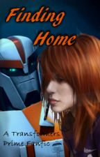 Finding Home (A Transformers Prime Fan Fic) by Nurse_Ratchet