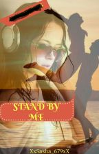 Stand By Me |✔ by XxCrybaby_679xX