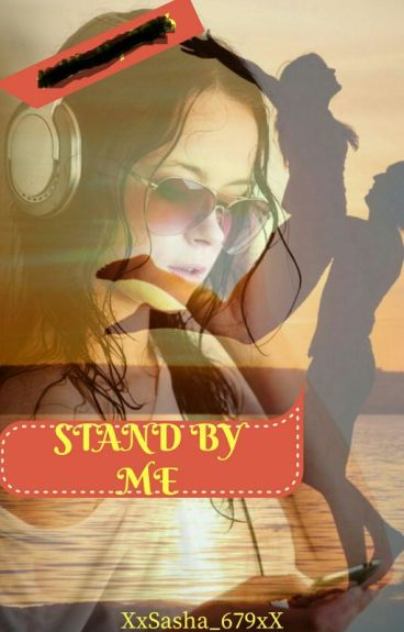 Stand By Me *#Watty's 2016*