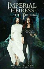Imperial Heiress: The Princess by hikari_light02