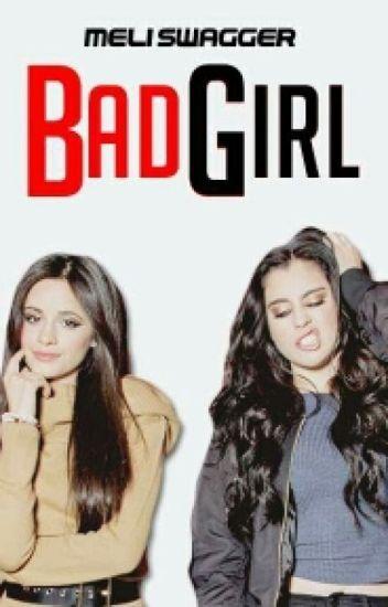 Bad Girl (Camren G!p)