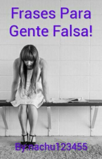 Frases Para Gente Falsa Nazarena Sanchez Wattpad