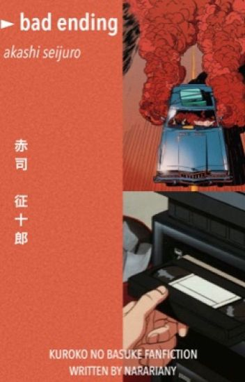 bad ending ➳ akashi seijuro