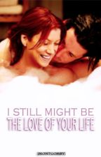 I still might be the love of your life by montgomry