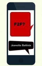 F2F by jeanettebattista