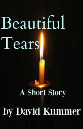 Beautiful Tears: A Contemporary Fiction Short Story by Davidkummer7