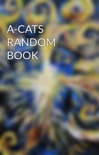 A-CATS RANDOM BOOK by catotterfox