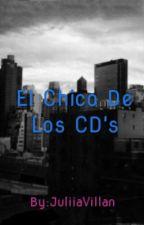 El Chico De Los CD's by JuliiaVillan