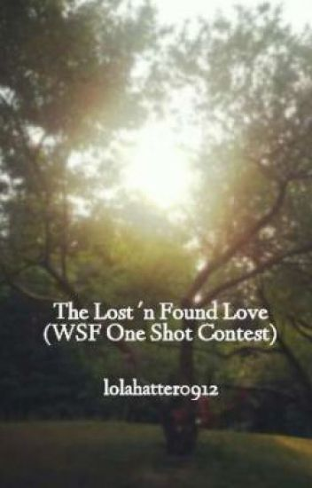 The Lost 'n Found Love (WSF One Shot Contest)