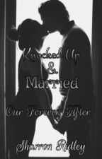 Knocked Up & Married  by _ShayRon_