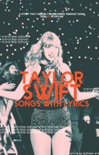 Taylor Swift Songs (With Lyrics) by MPDMCacho