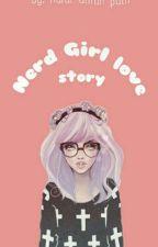 Nerd Girl Love Story by Naputrii