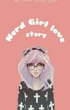 Nerd Girl Love Story by Putripalmer11
