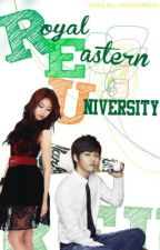 Royal Eastern University [Book 1] by infiniteNkim