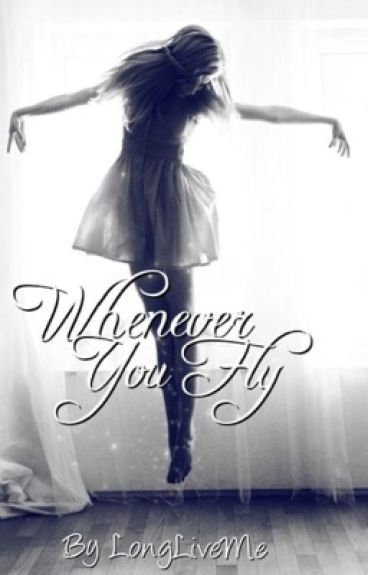 Whenever You Fly... by LongLiveMe