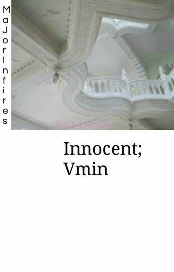 Innocent || Vmin smut (Complete)