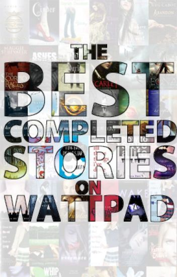 The Best Completed Stories on Wattpad