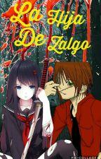 La Hija De Zalgo (Liu Y Tu) by HelloImDania1