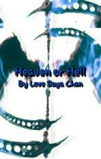 Heaven Or Hell by Love-Saya-Chan