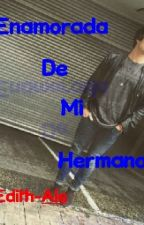 ¿Enamorada De Mi Hermano? |•Urband 5•| ≤Hot≥  by AleDSosa
